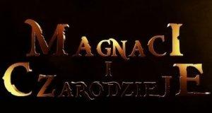 Magnaci i Czarodzieje - zwiastun polskiego filmu