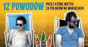 12 powodów, przez które wstyd za Polaków na wakacjach