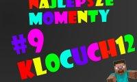 Klocuch12 - Najlepsze momenty #9