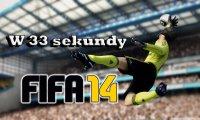 W 33 sekundy - Recenzja Fifa 14