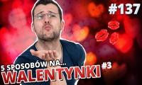 5 sposobów na... Walentynki