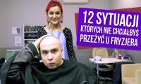 12 sytuacji których nie chciałbyś przeżyć u fryzjera