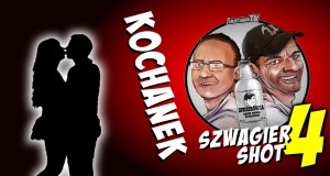 Szwagier shot: Kochanek