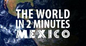 Świat w 2 minuty - Meksyk