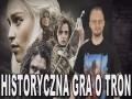 "Historyczna ""Gra o tron"""