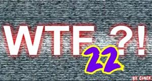 Mix WTF #22