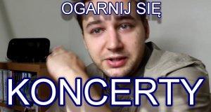 Koncerty i Festiwale Muzyczne - Ogarnij Się