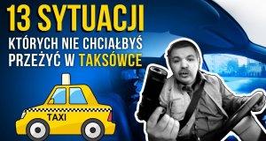 13 sytuacji, których nie chciałbyś przeżyć w taksówce