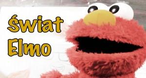 Przemyślenia Niekrytego Krytyka: Świat Elmo