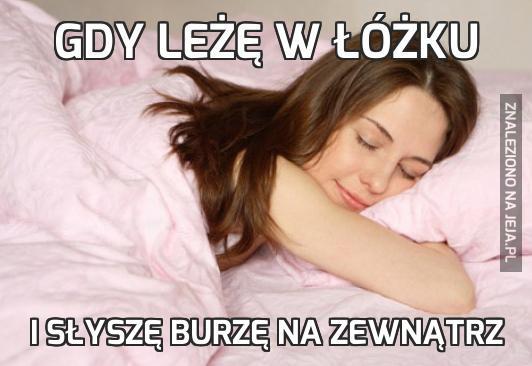 Gdy leżę w łóżku