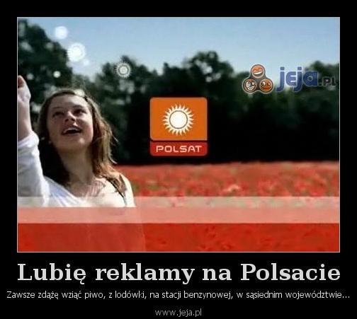 Lubię reklamy na Polsacie