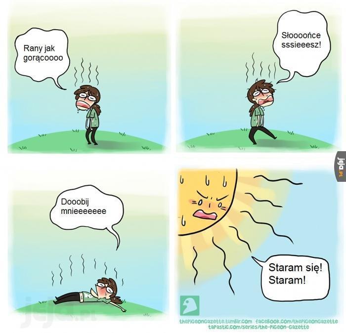 Słońce, błagam!