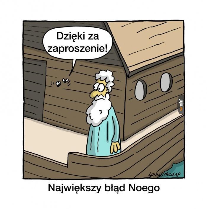 Noe, a mogłeś ich nie zabierać