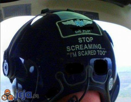 """""""Przestań krzyczeć... Też się boję"""""""