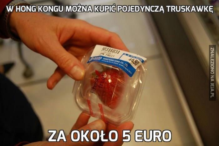 W Hong Kongu można kupić pojedynczą truskawkę