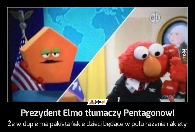 Prezydent Elmo tłumaczy Pentagonowi