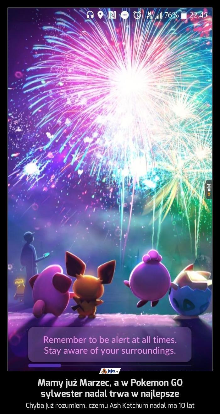 Mamy już Marzec, a w Pokemon GO sylwester nadal trwa w najlepsze