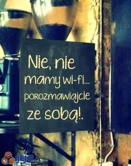 Nie mamy Wi-fi