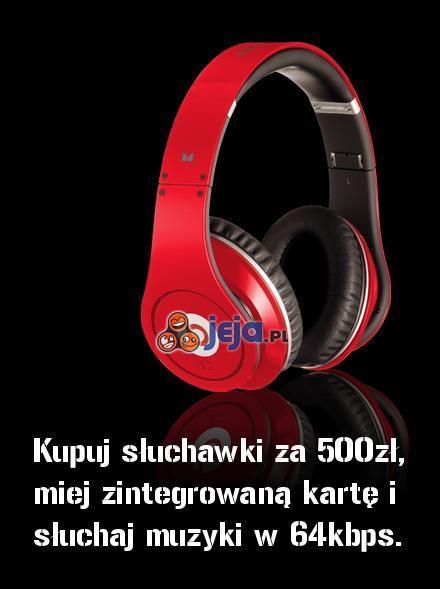 Słuchawki za 500 zł, a reszta...