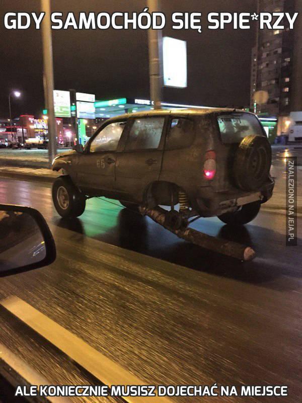 Gdy samochód się spie*rzy