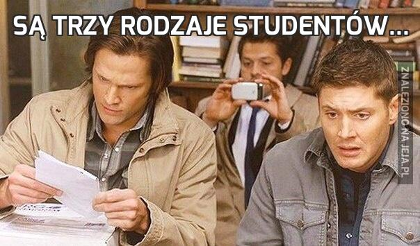 Są trzy rodzaje studentów...