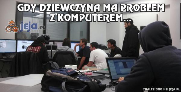 Gdy dziewczyna ma problem z komputerem...