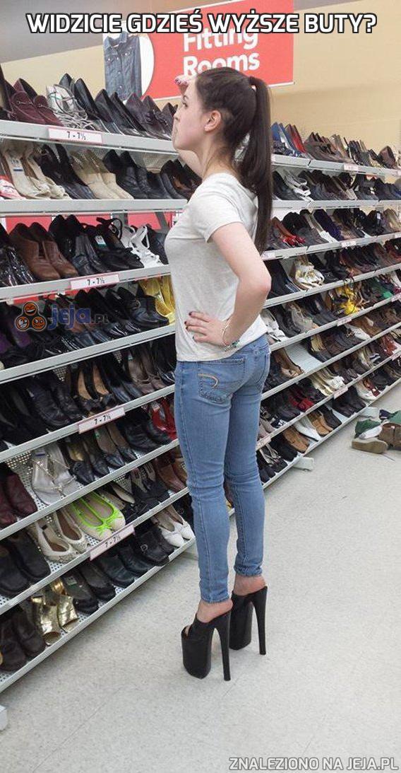 Widzicie gdzieś wyższe buty?