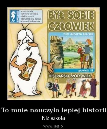 To mnie nauczyło lepiej historii