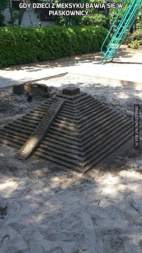 Gdy dzieci z Meksyku bawią się w piaskownicy...