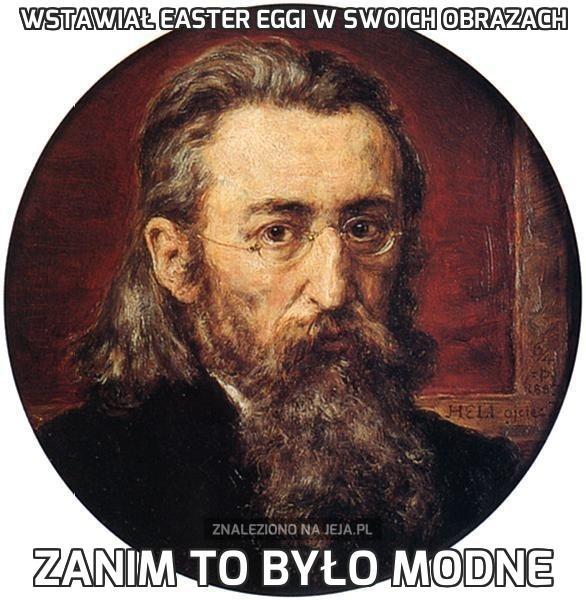 Wstawiał Easter Eggi w swoich obrazach