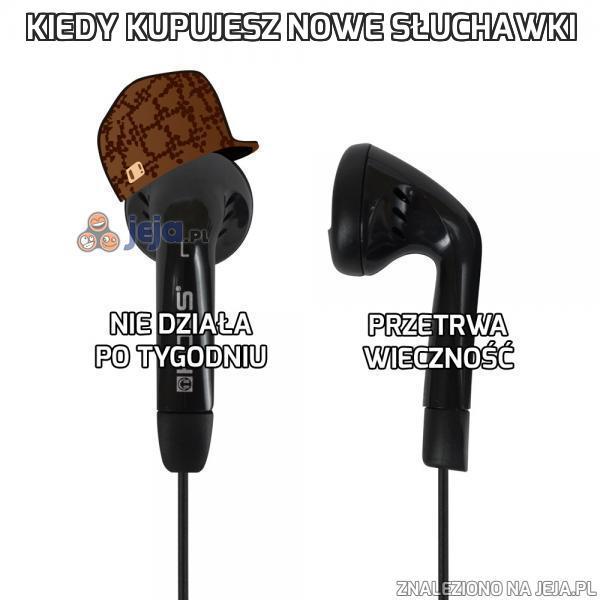 Kiedy kupujesz nowe słuchawki