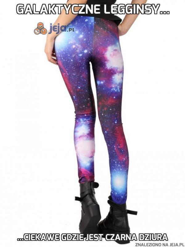 Galaktyczne legginsy...