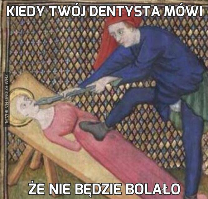Kiedy twój dentysta mówi
