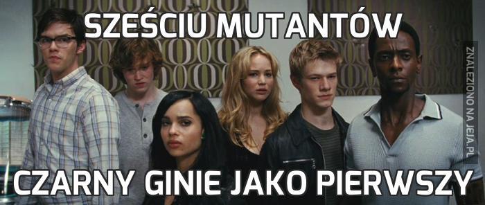 Sześciu mutantów