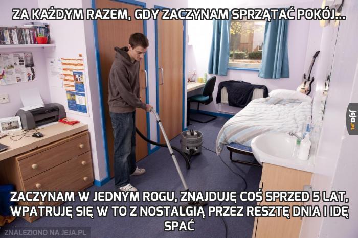 Za każdym razem, gdy zaczynam sprzątać pokój...