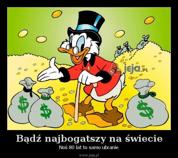 Bądź najbogatszy na świecie