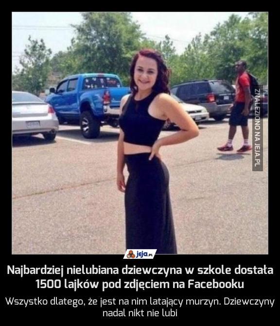 Najbardziej nielubiana dziewczyna w szkole dostała 1500 lajków pod zdjęciem na Facebooku