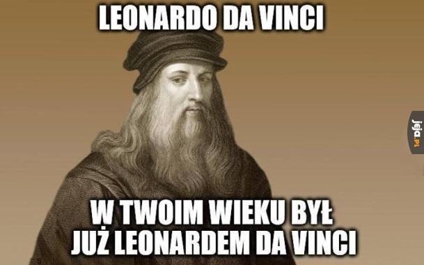 W Twoim wieku to Leonardo Da Vinci