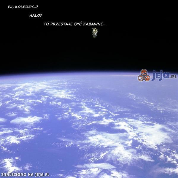 W kosmosie trzeba uważać na dowcipnisiów