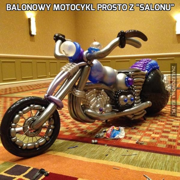 """Balonowy motocykl prosto z """"salonu"""""""