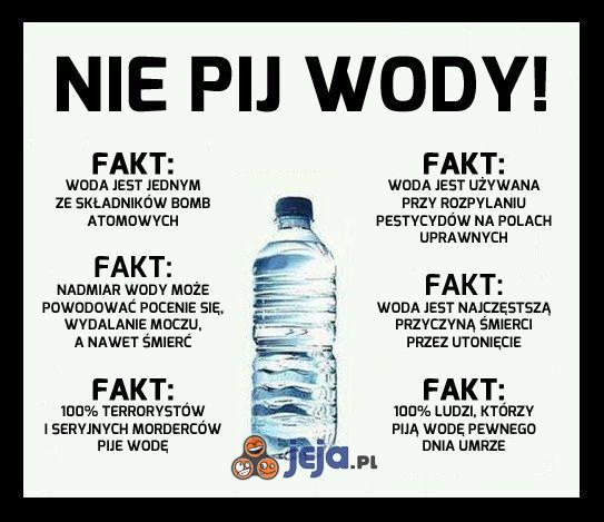 Nie pij wody!