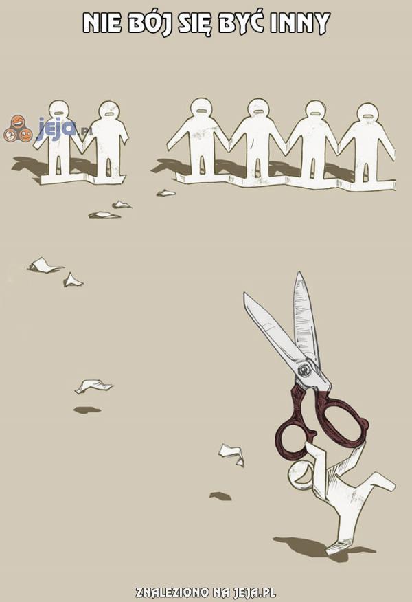 Nie bój się być inny