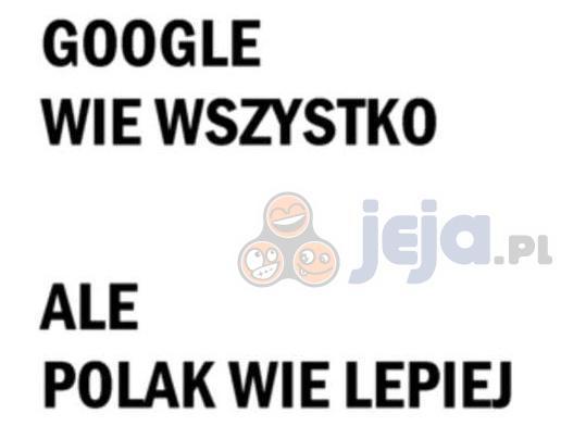 Google wie wszystko, ale...