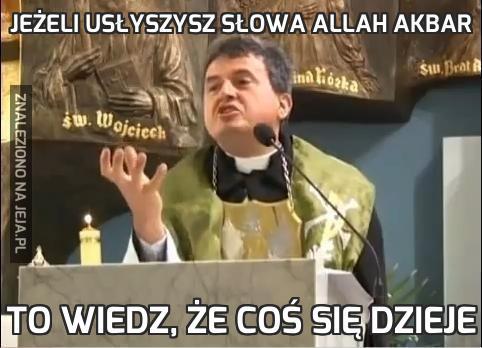 Jeżeli usłyszysz słowa Allah Akbar