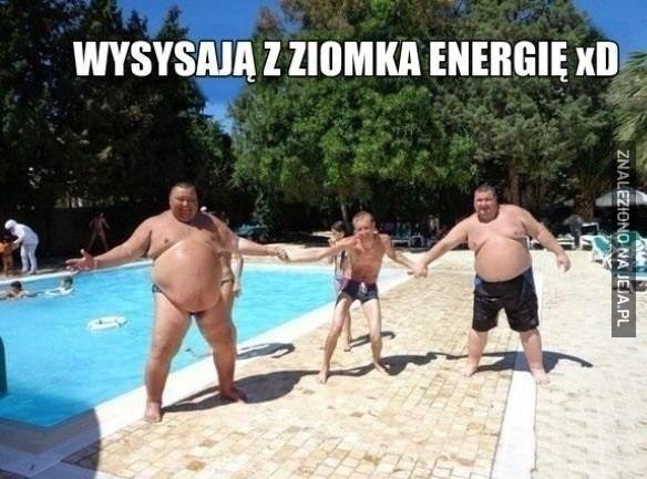 Wysysają z niego energię!