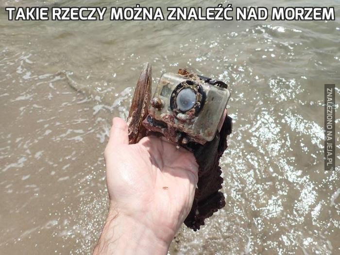 Takie rzeczy można znaleźć nad morzem