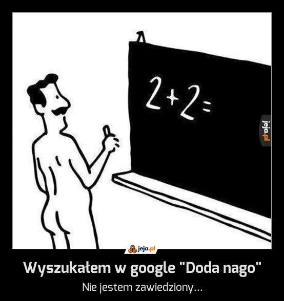 """Wyszukałem w google """"Doda nago"""""""