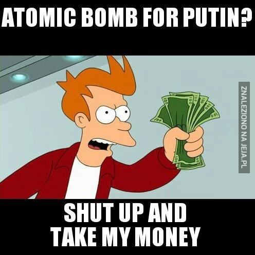 Bomba atomowa dla Putina?