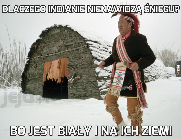 Dlaczego Indianie nienawidzą śniegu?