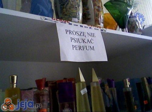"""Proszę nie """"psiukać"""" perfum"""
